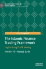 The Islamic Finance Trading Framework: Legitimizing Profit Making (Palgrave Cibfr Studies in Islamic Finance) Cover Image
