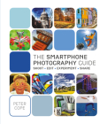 The Smartphone Photography Guide: Shoot*edit*experiment*share Cover Image