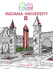 Color Your Campusaindiana University: An Adult Coloring Book Cover Image