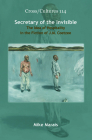 Secretary of the Invisible: The Idea of Hospitality in the Fiction of J.M. Coetzee Cover Image