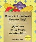 Que Hay en la Bolsa de Abuelita?/What's In Grandma's Grocery Bag? Cover Image