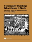 Community Building: What Makes It Work: A Review of Factors Influencing Successful Community Building Cover Image