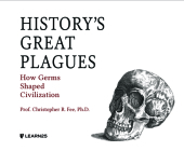 History's Great Plagues: How Germs Shaped Civilization Cover Image