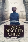 Twice-Rescued Child: The boy who fled the Nazis ... and found his life's purpose Cover Image