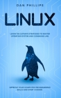 Linux: Learn the Ultimate Strategies to Master Operating System and Command Line. Improve Your Computer Programming Skills an Cover Image