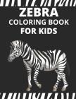Zebra Coloring Book For Kids: Zebra Activity Book for Kids, Boys & Girls, Ages 4-8. 29 Coloring Pages of Zebra. Cover Image
