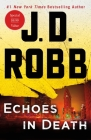 Echoes in Death: An Eve Dallas Novel (In Death, Book 44) Cover Image