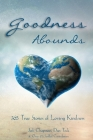 Goodness Abounds: 365 True Stories of Loving Kindness Cover Image