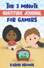 The 3 Minute Gratitude Journal for Gamers Cover Image