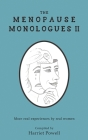 The Menopause Monologues 2: More real experiences by real women Cover Image