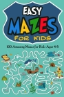Easy Mazes for Kids: 100 Amazing Mazes for Kids Ages 4-8 (Activity Books #2) Cover Image