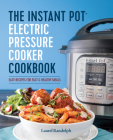 The Instant Pot(r) Electric Pressure Cooker Cookbook: Easy Recipes for Fast & Healthy Meals Cover Image