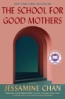 The School for Good Mothers: A Novel Cover Image