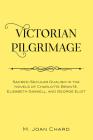 Victorian Pilgrimage: Sacred-Secular Dualism in the Novels of Charlotte Brontë, Elizabeth Gaskell, and George Eliot Cover Image