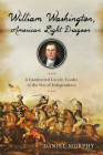 William Washington, American Light Dragoon: A Continental Cavalry Leader in the War of Independence Cover Image