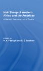 Hair Sheep of Western Africa and the Americas: A Genetic Resource for the Tropics Cover Image