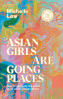 Asian Girls are Going Places: How to Navigate the World as an Asian Woman Today Cover Image