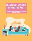 Traveling without Moving the Feet: