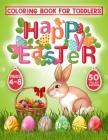 Happy Easter Coloring Book for Toddlers: 50 Easter Coloring filled image Book for Kids, ages 4-8, Preschool Children, & Kindergarten, Bunny, rabbit, E Cover Image