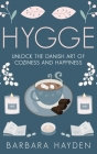 Hygge: Unlock the Danish Art of Coziness and Happiness Cover Image