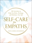 Self-Care for Empaths: 100 Activities to Help You Relax, Recharge, and Rebalance Your Life Cover Image