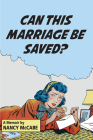 Can This Marriage Be Saved?: A Memoir Cover Image