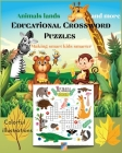 Animals lands and more Educational Crossword Puzzles- Making smart kids smarter: Colorful illustrations/Easy Picture Crosswords/Joyful Animals and the Cover Image