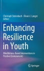 Enhancing Resilience in Youth: Mindfulness-Based Interventions in Positive Environments Cover Image