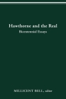 HAWTHORNE AND THE REAL: BICENTENNIAL ESSAYS Cover Image