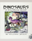 Dinosaurs A Coloring Book by William Stout Cover Image