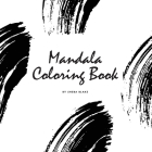 Mandala Coloring Book for Teens and Young Adults (8.5x8.5 Coloring Book / Activity Book) (Mandala Coloring Books #4) Cover Image