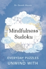 Mindfulness Sudoku: Everyday Puzzles to Unwind With (Everyday Mindfulness Puzzles #1) Cover Image