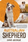 Australian Shepherd: Your Step-by-Step Ultimate and Complete Guide to Ensure the Best Care, and Good and Quick Training to Your Aussie Pupp Cover Image