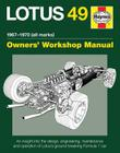 Lotus 49 Manual 1967-1970 (all marks): An insight into the design, engineering, maintenance and operation of Lotus's ground-breaking Formula 1 car Cover Image