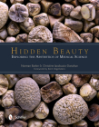 Hidden Beauty: Exploring the Aesthetics of Medical Science: Exploring the Aesthetics of Medical Science Cover Image