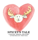 Spicey's Tale: A Factual, Radical Love Story Cover Image