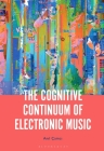 The Cognitive Continuum of Electronic Music Cover Image