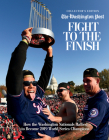 Fight to the Finish: How the Washington Nationals Rallied to Become 2019 World Series Champions Cover Image