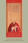 Leaving for the Rising Sun: Chinese Zen Master Yinyuan and the Authenticity Crisis in Early Modern East Asia Cover Image