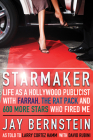 Starmaker: Life as a Hollywood Publicist with Farrah, the Rat Pack and 600 More Stars Who Fired Me Cover Image