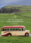 Motor Coaches and Charabancs (Shire Library) Cover Image