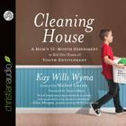 Cleaning House: A Mom's Twelve-Month Experiment to Rid Her Home of Youth Entitlement Cover Image