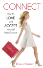 Connect: How to Love and Accept Yourself After Divorce Cover Image