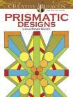 Prismatic Designs (Creative Haven Coloring Books) Cover Image