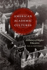 American Academic Cultures: A History of Higher Education Cover Image