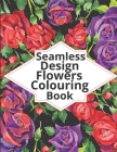 Seamless design flowers colouring book: activity book Cover Image