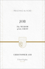 Job: The Wisdom of the Cross (Preaching the Word) Cover Image