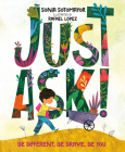 Just Ask!: Be Different, Be Brave, Be You Cover Image