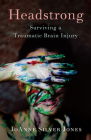 Headstrong: Surviving a Traumatic Brain Injury Cover Image