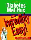 Diabetes Mellitus: An Incredibly Easy! MiniGuide Cover Image